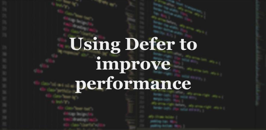 Using defer to improve website performance