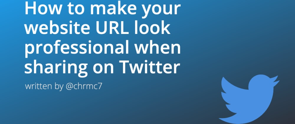 Cover image for How to make your website URL look professional when sharing on Twitter