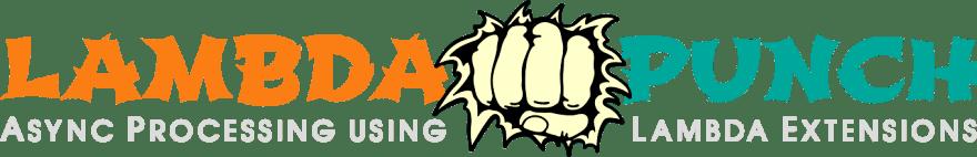 LambdaPunch: Async Processing using Lambda Extensions