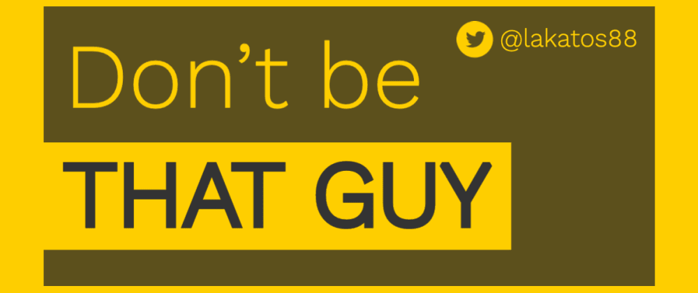 Cover image for Don't be THAT guy