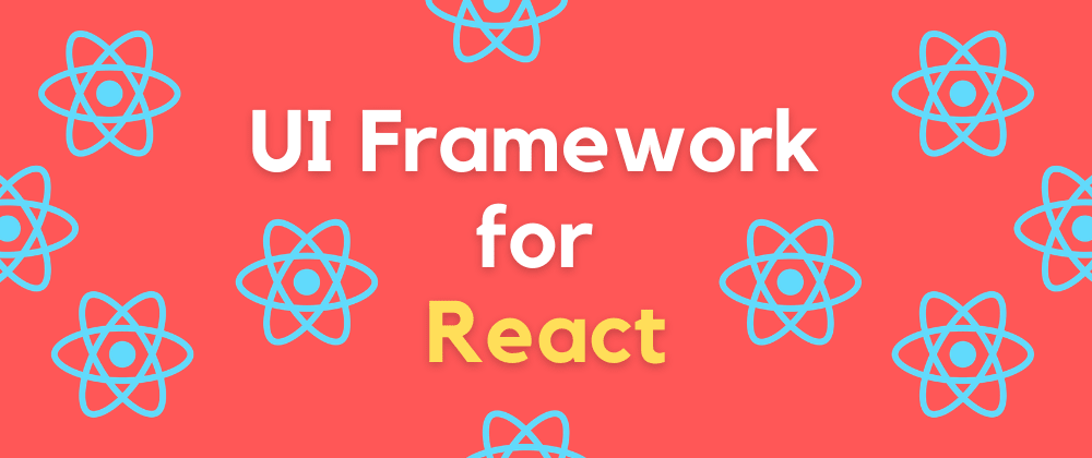 Cover Image for 4 Best UI Framework For ReactJS