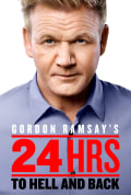 Gordon Ramsay's 24 Hours to Hell and Back Season 1 (Complete)