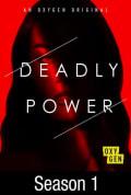 Deadly Power Season 1 (Complete)