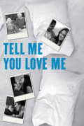 Tell Me You Love Me Season 1 (Complete)