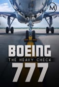 Boeing 777: The Heavy Check (2016)