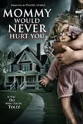 Mommy Would Never Hurt You (2019)