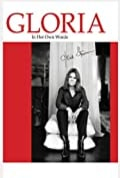 Gloria: In Her Own Words (2011)