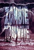 Zombie Tidal Wave (2019)