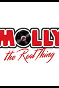 Molly: The Real Thing (2016)