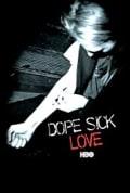 Dope Sick Love (2005)