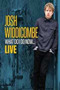 Josh Widdicombe: What Do I Do Now (2016)
