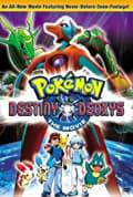 Pokémon the Movie: Destiny Deoxys (2004)