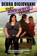 Watch Debra Digiovanni: Single, Awkward, Female Full HD Free Online