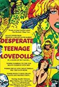 Desperate Teenage Lovedolls (1984)
