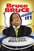 Bruce Bruce: Losin' It (2011)