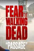 Watch Fear the Walking Dead: Passage Full HD Free Online
