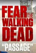 Fear the Walking Dead: Passage Season 1 (Complete)