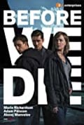 Before We Die Season 1 (Complete)