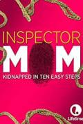 Inspector Mom: Kidnapped in Ten Easy Steps (2007)