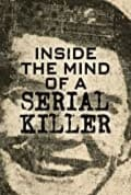 Inside the Mind of a Serial Killer Season 1 (Complete)