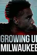 Growing Up Milwaukee (2020)
