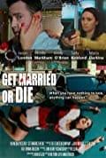 Get Married or Die (2018)