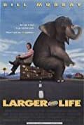 Larger Than Life (1996)