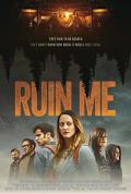 Watch Ruin Me Full HD Free Online