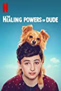 The Healing Powers of Dude Season 1 (Complete)