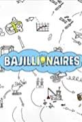 Bajillionaires Season 1 (Complete)
