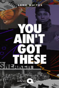 You Ain't Got These Season 1 (Complete)