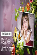Watch The Case Of: Caylee Anthony Full HD Free Online