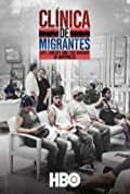 Clínica de Migrantes: Life, Liberty, and the Pursuit of Happiness (2016)
