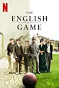 The English Game Season 1 (Complete)