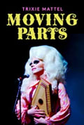 Trixie Mattel: Moving Parts (2019)