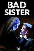 Watch Bad Sister Full HD Free Online