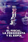 Nisman. The Prosecutor, the President and the Spy Season 1 (Complete)
