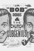 J.R. 'Bob' Dobbs and the Church of the SubGenius (2019)