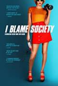 I Blame Society (2020)