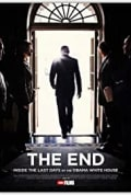 THE END: Inside the Last Days of the Obama White House (2017)