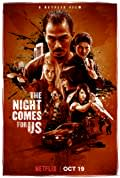 The Night Comes for Us (2018)