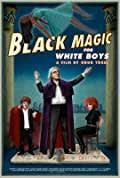 Black Magic for White Boys (2017)