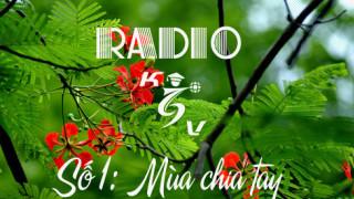 [KSV RADIO] Số 1: Mùa chia tay