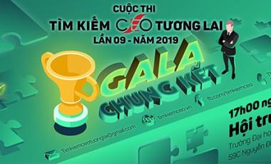 """ĐÊM GALA CHUNG KẾT CUỘC THI """"TÌM KIẾM CEO TƯƠNG LAI"""" LẦN 09 - NĂM 2019"""