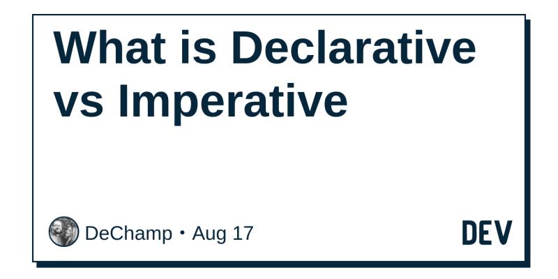 what is declarative vs imperative dev community