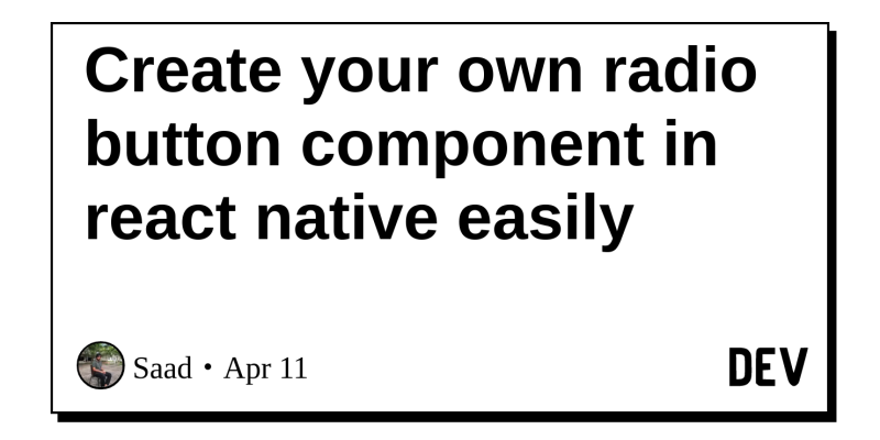 Create your own radio button component in react native easily - DEV