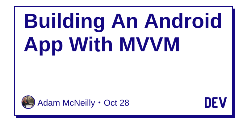 Building An Android App With MVVM - DEV Community 👩💻👨💻