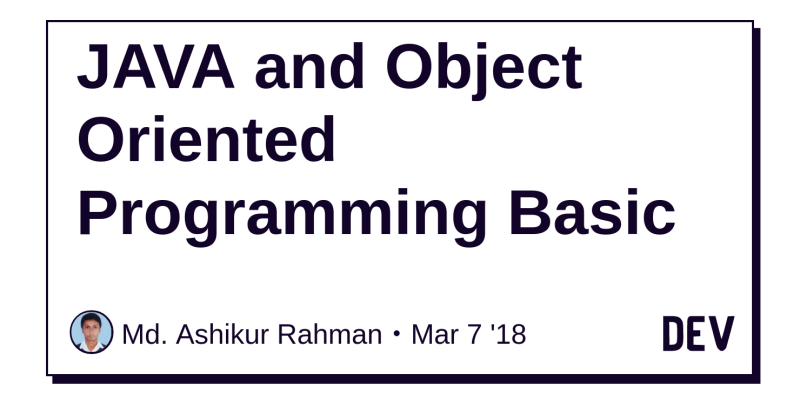 JAVA and Object Oriented Programming Basic - DEV Community