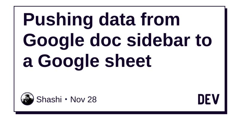 Pushing data from Google doc sidebar to a Google sheet - DEV