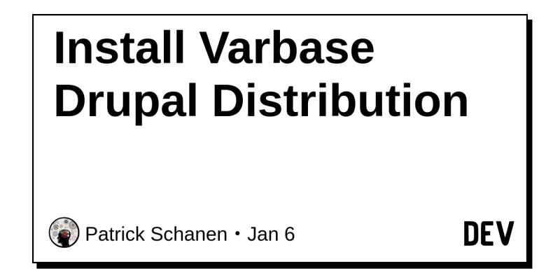Install Varbase Drupal Distribution - DEV Community 👩 💻👨 💻